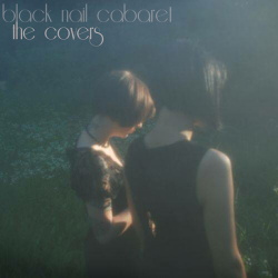 Black Nail Cabaret - The Covers (2015)