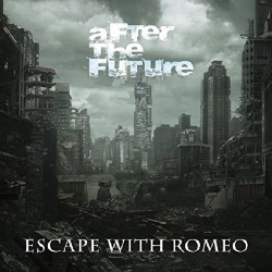 Escape With Romeo - After The Future (2015)