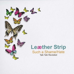 Leaether Strip - Such A Shame / Hate (Talk Talk Revisited) (2015)