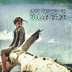 Solar Fake - All the Things You Say (Limited Edition CDM) (2015)