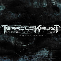 Terrolokaust - Spit The Poison Out (2CD Limited Edition) (2015)