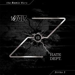 16 Volt vs. Hate Dept. - The Remix Wars: Strike 3 (2016)