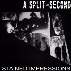 A Split - Second - Stained Impressions (Remastered) (2014)