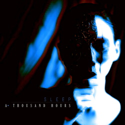 A Thousand Hours - Sleep (2017)