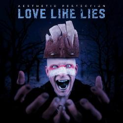 Aesthetic Perfection - Love Like Lies (Single) (2016)