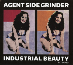 Agent Side Grinder - Industrial Beauty Extended (2CD) (2016)