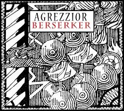 Agrezzior - Berserker (2015)