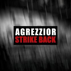 Agrezzior - Strike Back (2017)