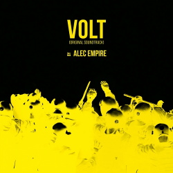 Alec Empire - Volt (Original Soundtrack) (2017)