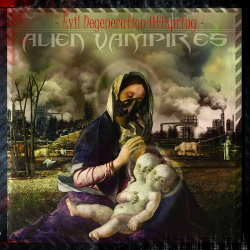 Alien Vampires - Evil Degeneration Offspring (2017)