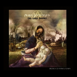 Alien Vampires - Evil Lasts Forever (6CD Limited Edition) (2017)
