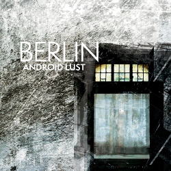 Android Lust - Berlin // Crater V2 - Deluxe HD (2017)