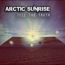 Arctic Sunrise - Tell The Truth (EP) (2017)