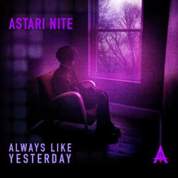 Astari Nite - Always Like Yesterday (2015)