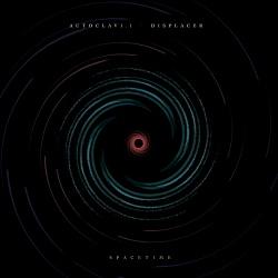 Autoclav1.1 / Displacer - Spacetime (2017)