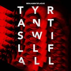 Benjamin'sPlague - Tyrants Will Fall (2017)