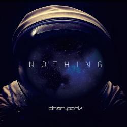 Binary Park - Nothing (MCD) (2016)