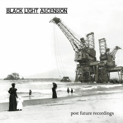 Black Light Ascension - Post Future Recordings (2014)