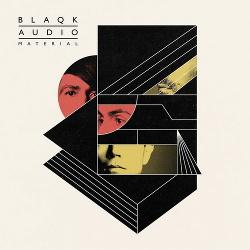 Blaqk Audio - Material (2016)