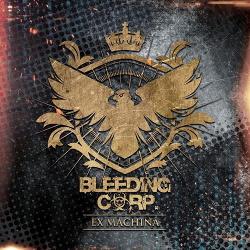 Bleeding Corp.  Ex Machina (2CD) (2017)