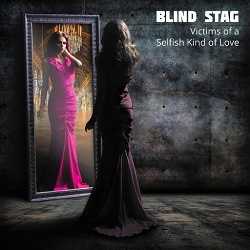 Blind Stag - Victims Of A Selfish Kind Of Love (2016)