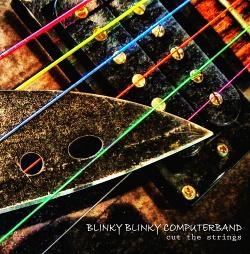Blinky Blinky Computerband - Cut the Strings (2017)