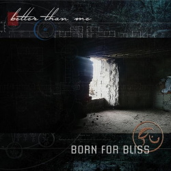 Born For Bliss - Better Than Me (EP) (2016)