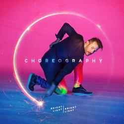 Bright Light Bright Light - Choreography (2016)