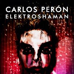 Carlos Peron - Elektroshaman (2017)
