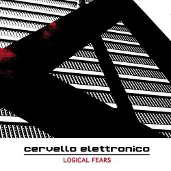 Cervello Elettronico - Logical Fears (2016)