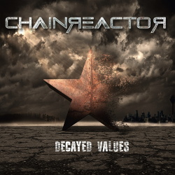 Chainreactor - Decayed Values (2017)