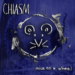 Chiasm - Mice On A Wheel EP (2016)
