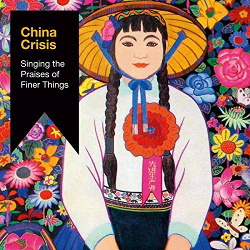 China Crisis - Singing The Praises Of Finer Things (2017)