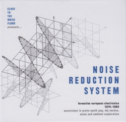 VA - Close To The Noise Floor Presents Noise Reduction System (Formative European Electronica 1974-1984) (4CD) (2017)