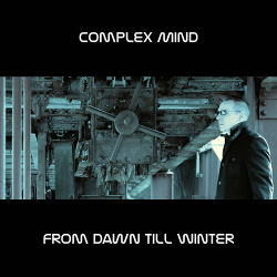 Complex Mind - From Dawn Till Winter (2017)