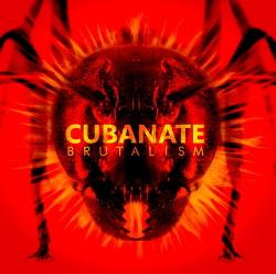 Cubanate - Brutalism (2017)