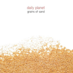 Daily Planet - Grains Of Sand (Single) (2017)