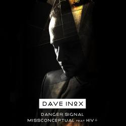 Dave Inox feat. HIV+ - Danger Signal / MissConceptual (EP) (2017)