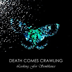 Death Comes Crawling - Looking For Semblance (2018)