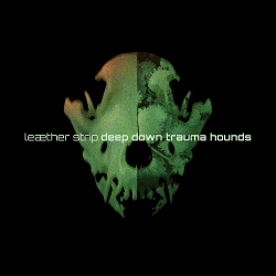 Leaether Strip - Deep Down Trauma Hounds (Skinny Puppy Cover) (2016)