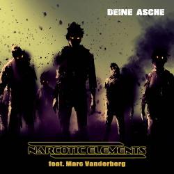 Narcotic Elements Feat. Marc Vanderberg - Deine Asche (Single) (2016)