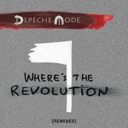 Depeche Mode - Where's The Revolution (Remixes) (2017)