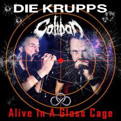 Die Krupps & Caliban - Alive In A Glass Cage (Single) (2016)