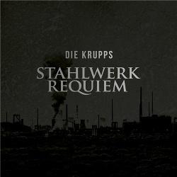 Die Krupps - Stahlwerk Requiem (2016)