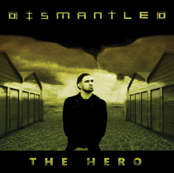 Dismantled - The Hero (2016)