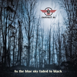 District 13 - As The Blue Sky Faded To Black (2017)