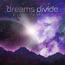 Dreams Divide - Five Years (2017)