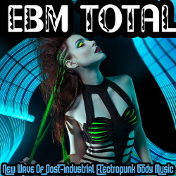 VA - EBM Total - New Wave of Post Industrial Electropunk Body Music (2016)