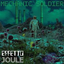 Effetto Joule - Mechanic Soldier (2016)