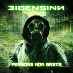 Eigensinn - Persona Non Grata (2017)